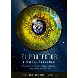 El Protector: El poder está en la mente (Parte nº 1) (Versión ampliada y revisada)