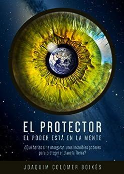 El Protector: El poder está en la mente (Parte nº 1) (Versión ampliada y revisada) de [Boixés, Joaquim Colomer]