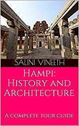 Hampi: History and Architecture: A complete tour guide