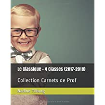Le Classique - 4 Classes (2017-2018): Collection Carnets de Prof
