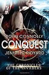 Conquest: 1/3 (Chronicles of the Invaders 1) by John Connolly (2014-08-28)