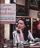 Diario italiano. Appunti di viaggio, ricette ed emozioni del Cavoletto di Bruxelles