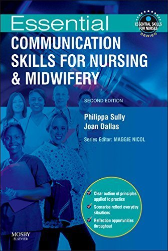 Essential Communication Skills for Nursing and Midwifery, 2e (Essential Skills for Nurses) 2nd Edition by Sully MSc CertEd FPACert RN RM RHV RNT CCRelate, Philippa, D (2010) Paperback