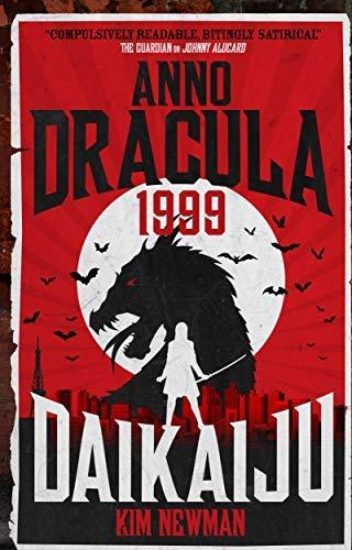 Anno Dracula 1999: Daikaiju (English Edition)