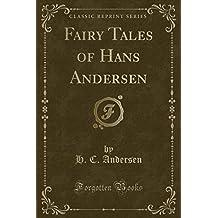 Fairy Tales of Hans Andersen (Classic Reprint)