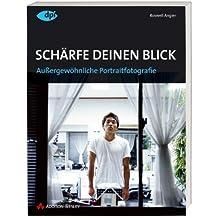 Schärfe Deinen Blick - Außergewöhnliche Portraitfotografie in Kontext, Theorie und Praxis (DPI Fotografie)