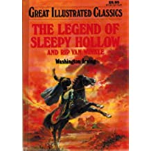 Legend of Sleepy Hollow and Rip Van Winkle (Great Illustrated Classics)