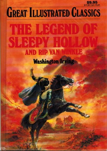 Legend of Sleepy Hollow and Rip Van Winkle (Great Illustrated Classics) por Irving Washington