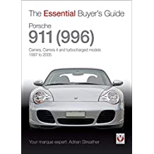 Porsche 911 (996): Carrera, Carrera 4 and turbocharged models. Model year 1997 to 2005 (Essential Buyer's Guide series) (English Edition)