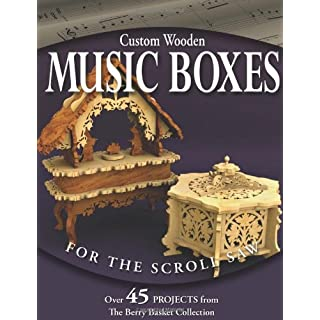 Custom Wooden Music Boxes for the Scroll Saw: The Berry Basket Collection
