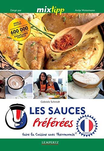 Les Sauces Préférées - Faire la cuisine avec Thermomix par  Gabriele Schmidt