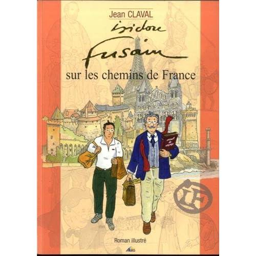 Isidore Fusain sur les chemins de France