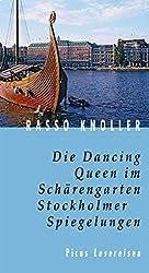 Die Dancing Queen im Schärengarten: Stockholmer Spiegelungen (Picus Lesereisen)
