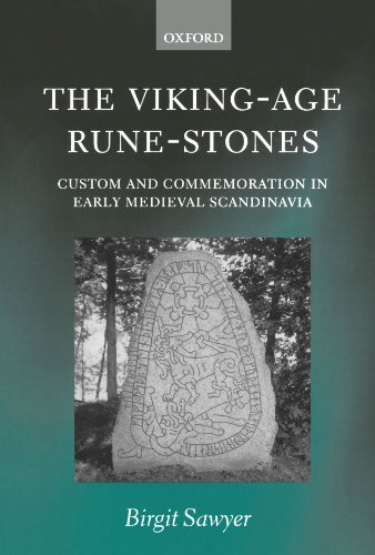 The Viking-Age Rune-Stones: Custom and Commemoration in Early Medieval Scandinavia by Birgit Sawyer (2003-06-19)