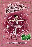 Scarica Libro Le scarpette magiche Le avventure di Delfina Magic ballerina (PDF,EPUB,MOBI) Online Italiano Gratis