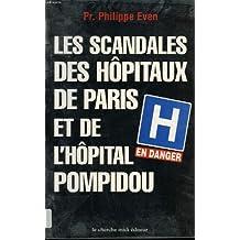 Les scandales des hopitaux de paris et de l'hopital pompidou.