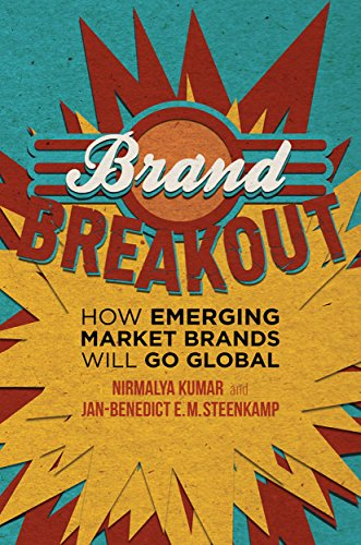 Brand Breakout: How Emerging Market Brands Will Go Global (English Edition) de [