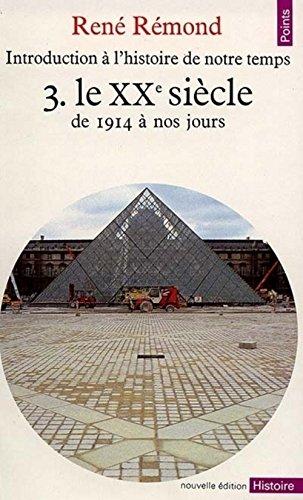 Introduction à l'histoire de notre temps, tome 3 : Le XXe siècle, de 1914 à nos jours