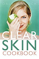 Clear Skin Cookbook by Dale Pinnock (2012-05-01)