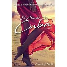 El Aliento De Cuba: Una Relación de Amor con lo Májico, la Música y Los Hombres de Cuba