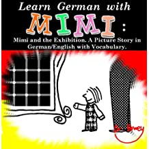 Learn German with Mimi: Mimi and the Exhibition. A Picture Story in German/English with Vocabulary. (Mimi eng-de Book 2)