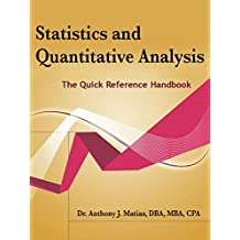 Statistics and Quantitative Analysis: The Quick Reference Handbook (English Edition)