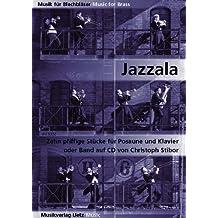 Jazzala. Zehn Pfiffige Stücke für Posaune und Klavier oder Band auf CD / Ten Smart Pieces For Trombone And Piano Or Band On CD (Musik für Blechbläser)