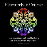 Elements of Verse: An omniversal anthology of elemental musings