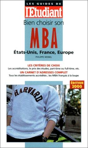 Bien choisir son MBA, Etat-Unis, France,Europe, édition 2000