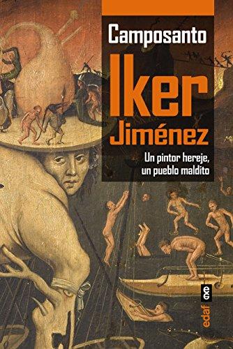 Camposanto. Un pintor hereje, un pueblo maldito. (Voz  y Tiempo) por Iker Jiménez