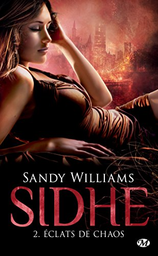 Éclats de chaos: Sidhe, T2 par Sandy Williams