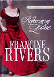 Redeeming Love 20th Anniversary Edition: Paperback 2010 by Francine Rivers (2010-08-02)