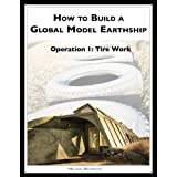 How to Build a Global Model Earthship Operation I: Tire Work (English Edition)