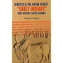 "Genetics and the Aryan debate: ""Early Indians"" Tony Joseph's Latest Assault"