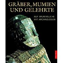 Gräber, Mumien und Gelehrte