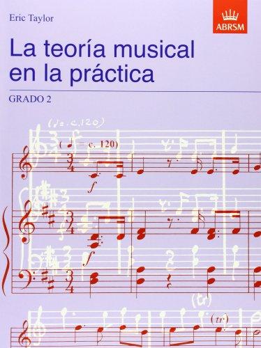 La teoría musical en la práctica Grado 2: Spanish edition (Music Theory in Practice (ABRSM)) por Eric Taylor