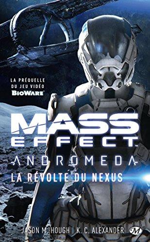 Mass Effect : Andromeda - La Révolte du Nexus (Gaming) par Jason Hough, K.C. Alexander