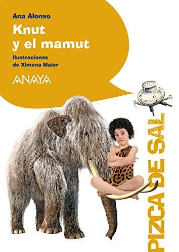 Knut y el mamut (Literatura Infantil (6-11 Años) - Pizca De Sal)