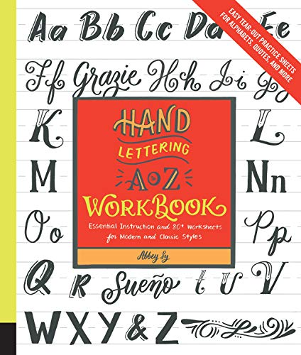 Hand Lettering A to Z Workbook: Essential Instruction and 80+ Worksheets for Modern and Classic Styles―Easy Tear-Out Practice Sheets for Alphabets, Quotes, and More por Abbey Sy