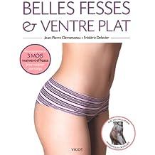 Belles fesses et ventre plat : Un programme de 12 semaines pour sculpter son corps