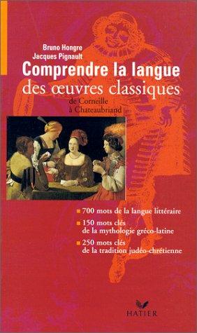 Comprendre la langue des oeuvres classiques par B. Hongre