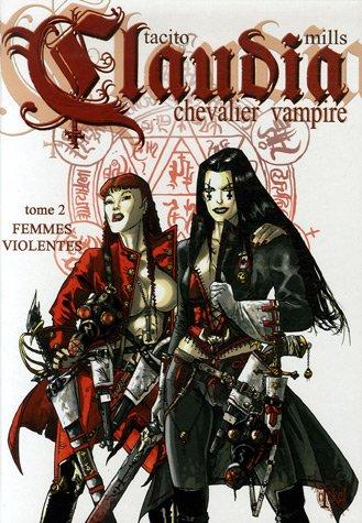 Claudia, chevalier vampire, Tome 2 : Femmes violentes par Pat Mills