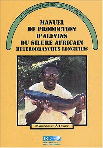 Le silure : Manuel de production d'alevins du silure africain par Sylvain Gilles
