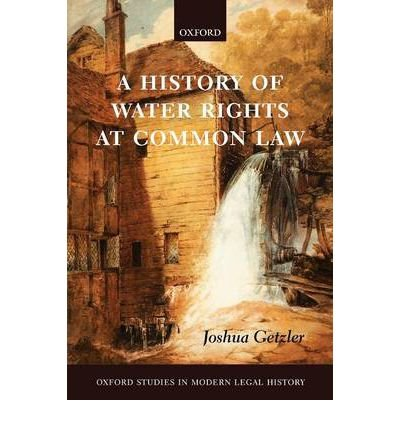 A History of Water Rights at Common Law (Oxford Studies in Modern Legal History) (Paperback) - Common