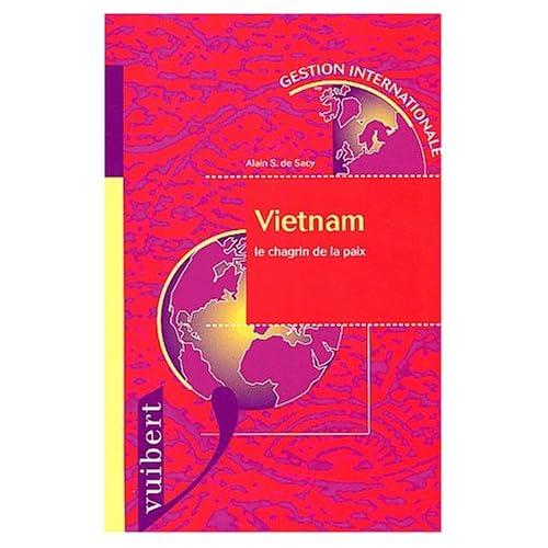 Vietnam. : Le chagrin de la paix