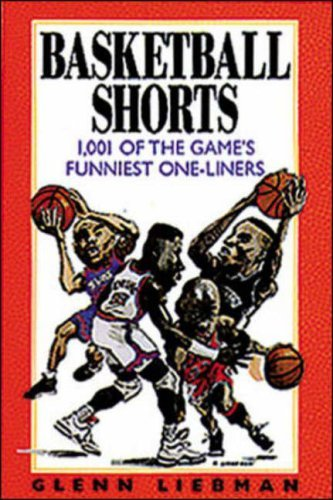 Basketball Shorts: 1001 of the Game's Funniest One-liners by Glenn Liebman (1995-11-06) par Glenn Liebman