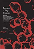 Mycologists have been searching for a better system of classification of Fungi Imperfecti than that based on mature morphology. This volume documents an intensive phase of that search. It is largely an account of the proceedings of the First Internat...