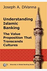 Understanding Islamic Banking: The Value Proposition That Transcends Cultures Paperback