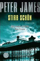 Stirb schön: Thriller (Detective Superintendent Roy Grace 2)