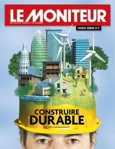 Construire durable - Hors-série Le Moniteur par Collectif